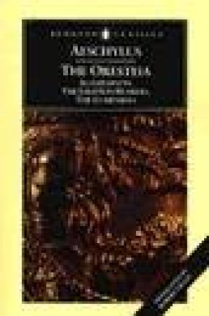 Penguin Classics: The Oresteia by Aeschylus