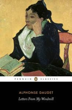 Penguin Classics: Letters From My Windmill by Daudet Alphonse