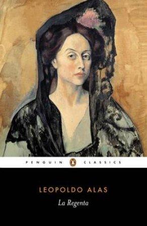 Penguin Classics: La Regenta by Leopoldo Alas