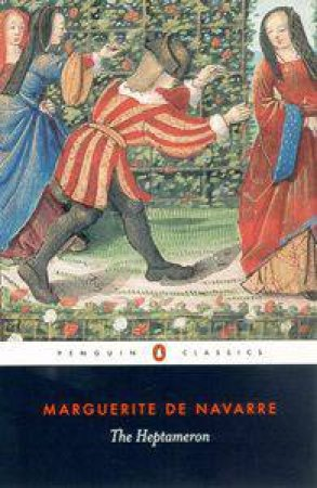 Penguin Classics: The Heptameron by Queen Maguerite De Navarre