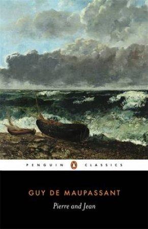 Penguin Classics: Pierre & Jean by Guy De Maupassant
