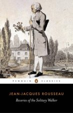 Penguin Classics: Reveries of the Solitary Walker by Jean-Jacques Rousseau
