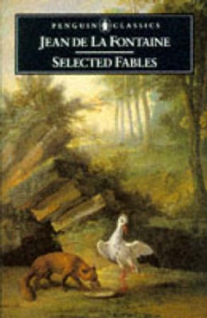 Penguin Classics: Selected Fables by Jean De La Fontaine