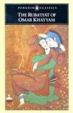 Penguin Classics The RubaIyat of Omar Khayyam