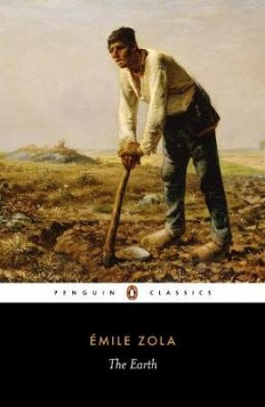 Penguin Classics: The Earth by Emile Zola