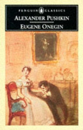 Penguin Classics: Eugene Onegin by Alexander Pushkin