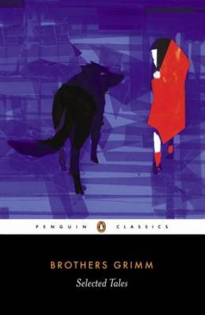 Penguin Classics: Selected Tales by Jacob Grimm