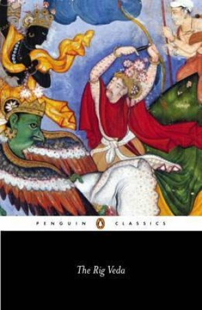 Penguin Classics: The Rig Veda by Wendy Doniger O'Flaherty