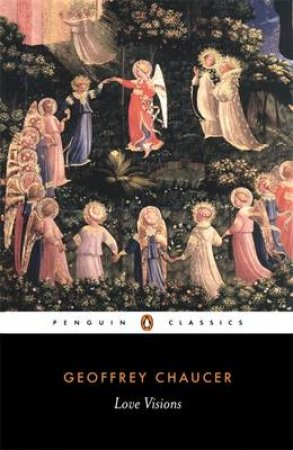 Penguin Classics: Love Visions by Geoffrey Chaucer