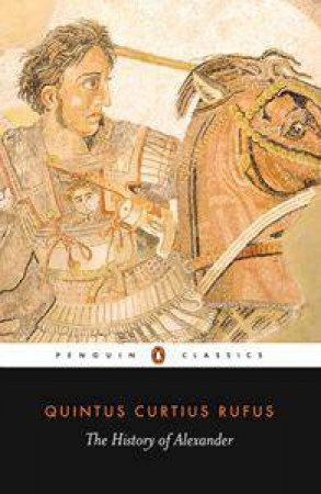 Penguin Classics: The History of Alexander by Quintus Curtius Rufus