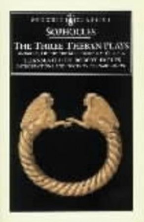 Penguin Classics: The Three Theban Plays by Sophocles