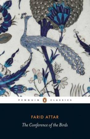 Penguin Classics: Conference of the Birds by Farid Al-Din Attar