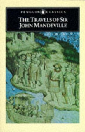 Penguin Classics: The Travels of Sir John Mandeville by Sir John Mandeville