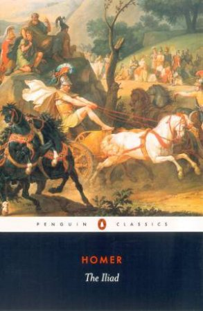 Penguin Classics: The Iliad by Homer