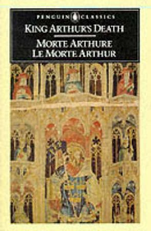 Penguin Classics: King Arthur's Death by Brian Stone