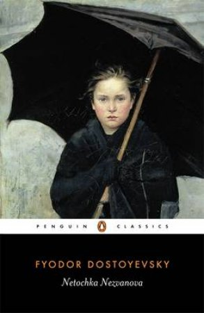 Penguin Classics: Netochka Nezvanova by Fyodor Dostoyevsky