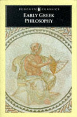 Penguin Classics: Early Greek Philosophy by Jonathan Barnes