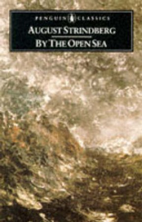 Penguin Classics: By the Open Sea by August Strindberg