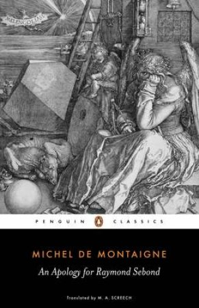 Penguin Classics: An Apology for Raymond Sebond by Michel De Montaigne