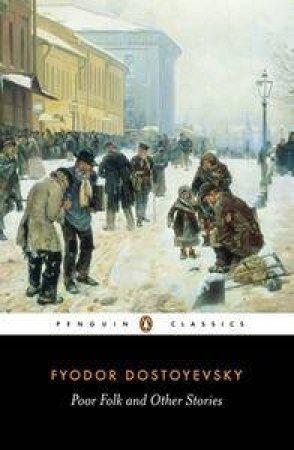 Penguin Classics: Poor Folk & Other Stories by Fyodor Dostoyevsky
