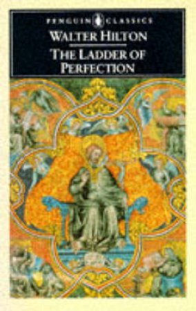 Penguin Classics: The Ladder of Perfection by Walter Hilton