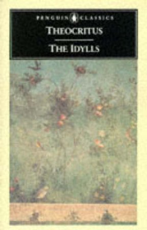 Penguin Classics: The Idylls by Theocritus