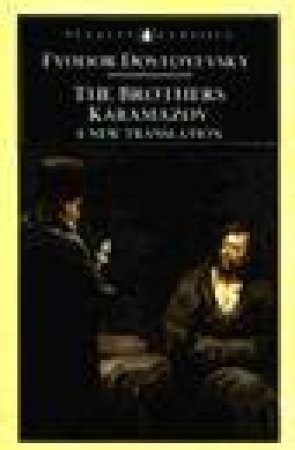 Penguin Classics: The Brothers Karamazov by Fyodor Dostoyevsky