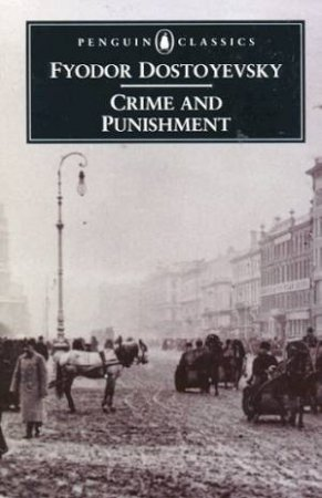 Penguin Classics: Crime & Punishment by Fyodor Dostoyevsky