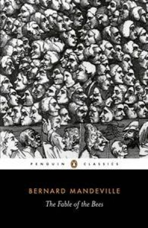 Penguin Classics: The Fable of the Bees by Bernard Mandeville