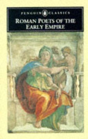 Penguin Classics: Roman Poets of the Early Empire by Anthony James Boyle