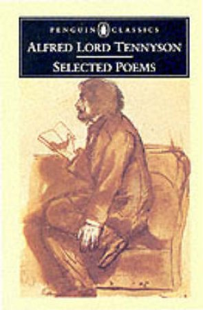 Penguin Classics: Selected Poems: Tennyson by Alfred Lord Tennyson