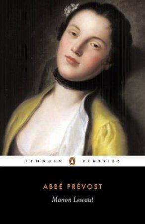 Penguin Classics: Manon Lescaut by Abbe Prevost