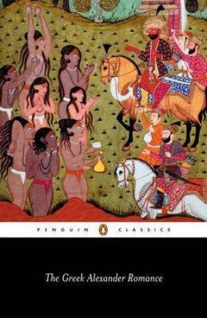 Penguin Classics: The Greek Alexander Romance by Richard Stoneman