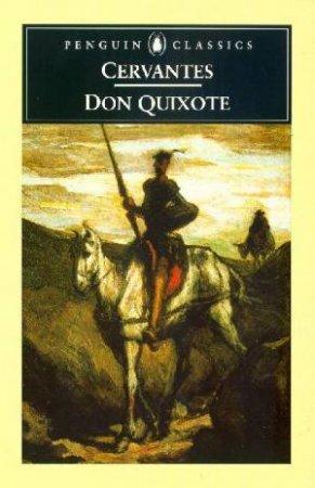 Penguin Classics: Don Quixote by Miguel De Cervantes