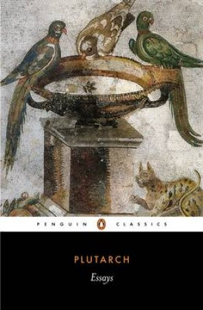 Penguin Classics: Essays by Plutarch