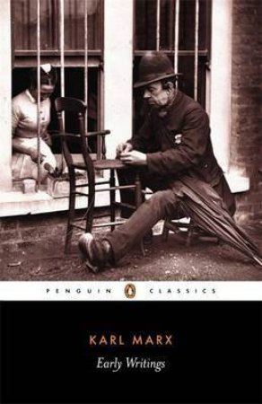 Penguin Classics: Early Writings by Karl Marx