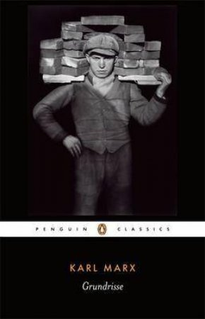 Penguin Classics: Grundrisse: Foundations of the Critique by Karl Marx