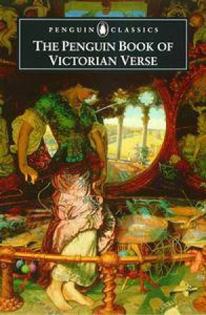 Penguin Classics: The New Penguin Book of Victorian Verse by Daniel Karlin