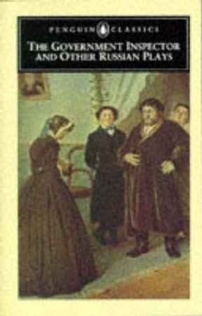 Penguin Classics: The Government Inspector & Other Russian Plays by Various