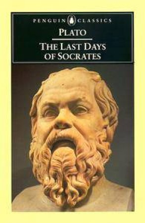 Penguin Classics: The Last Days of Socrates by Plato