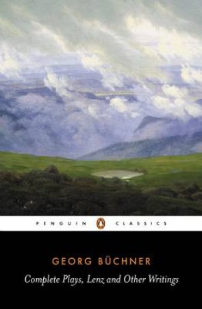 Penguin Classics: Complete Plays & Lenz & Other Writings by Georg Buchner