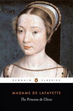 Penguin Classics: The Princesse De Cleves by Madame de Lafayette
