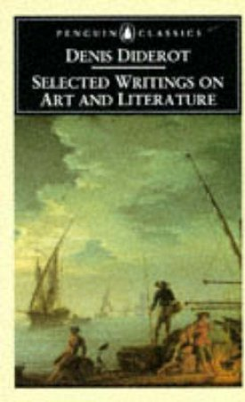 Penguin Classics: Selected Writings on Art & Literature by Denis Diderot