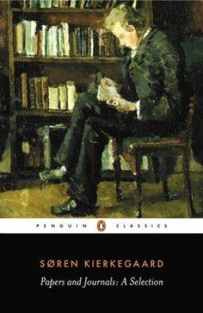 Penguin Classics: Papers & Journals: A Selection by Soren Kierkegaard