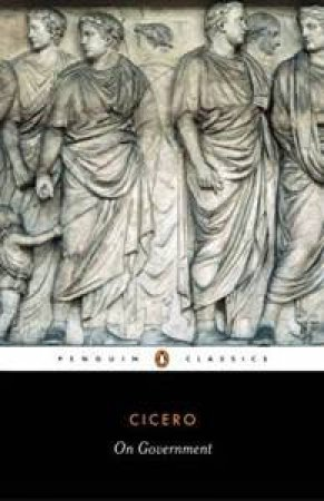 Penguin Classics: On Government by Cicero