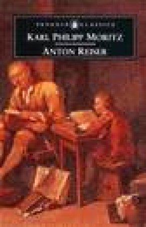 Penguin Classics: Anton Reiser by Karl Philipp Moritz