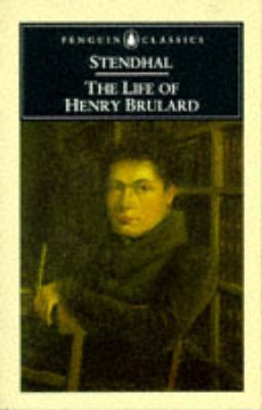Penguin Classics: The Life of Henry Brulard by Stendhal