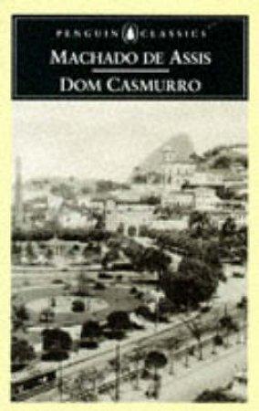Penguin Classics: Dom Casmurro by Machado De Assis