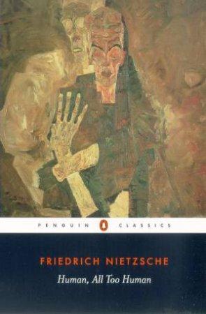Penguin Classics: Human, All Too Human by Friedrich Nietzsche