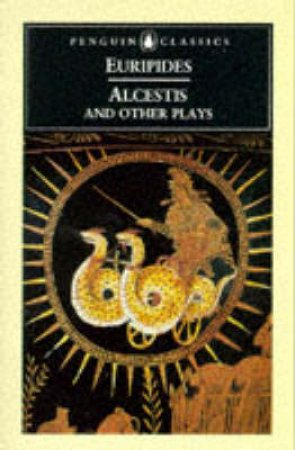 Penguin Classics: Alcestis & Other Plays by Euripides